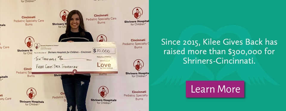 Since 2015, Kilee Gives Back has raised more than $300,000 for Shriners-Cincinnati